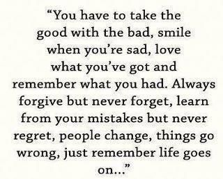 You have to take the good with the bad, smile when you're