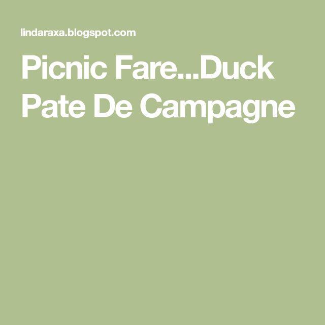 Picnic Fare...Duck Pate De Campagne
