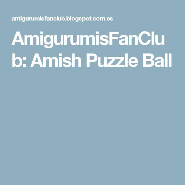 AmigurumisFanClub: Amish Puzzle Ball