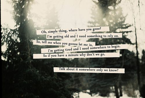 I have loved this song forever and will love it forever. Keane - Somewhere only we know #quotes #lyrics