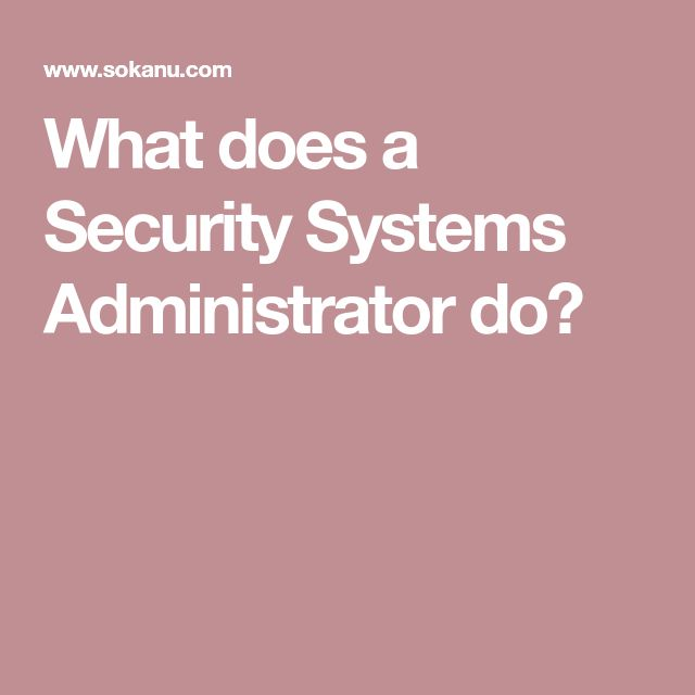 What does a Security Systems Administrator do?