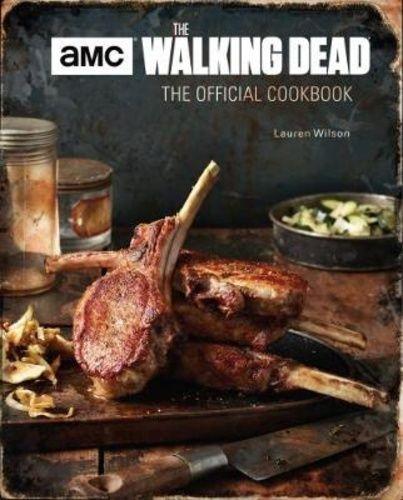 Lauren Wilson: The Walking Dead – The Official Cookbook
