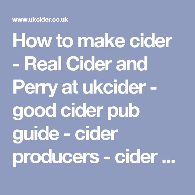 How to make cider - Real Cider and Perry at ukcider - good cider pub guide - cider producers - cider makers FAQ