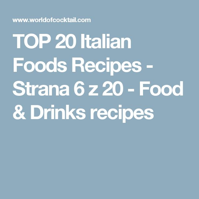 TOP 20 Italian Foods Recipes - Strana 6 z 20 - Food & Drinks recipes
