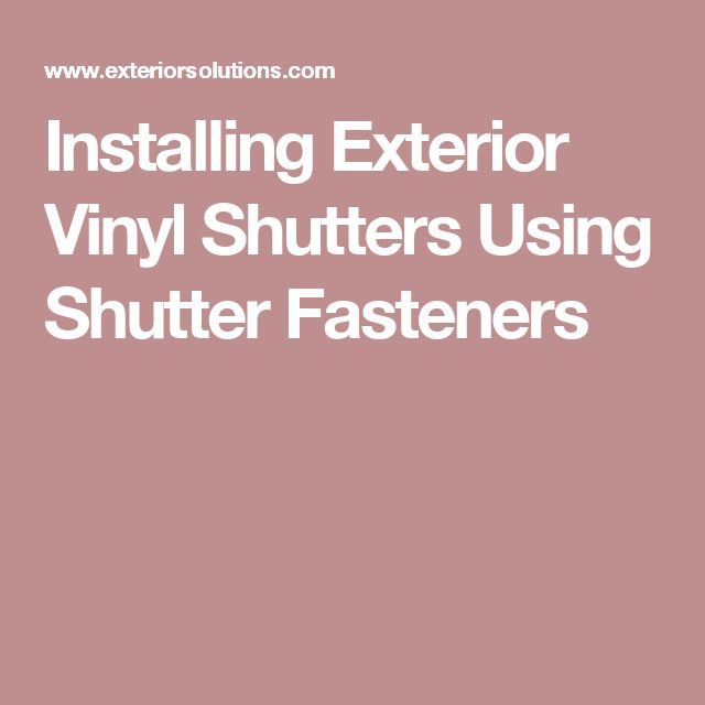 Installing Exterior Vinyl Shutters Using Shutter Fasteners
