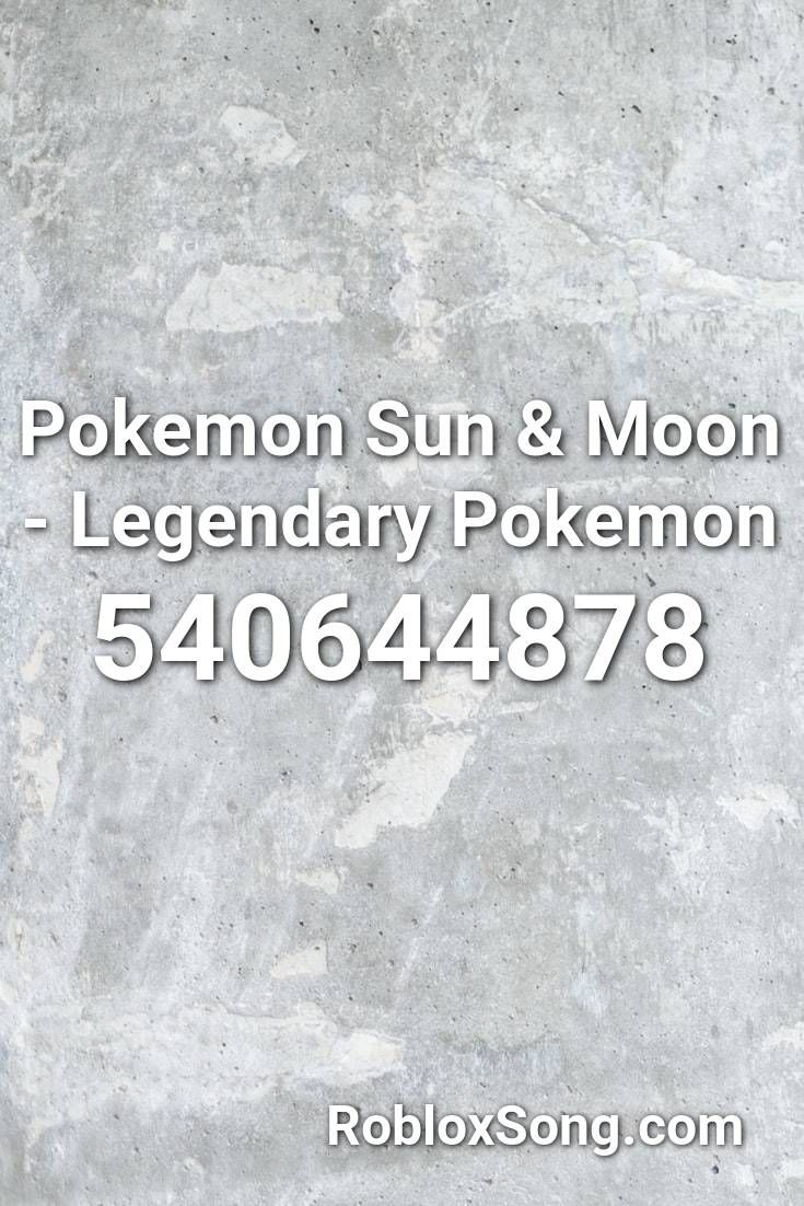 Pokemon Sun Moon Legendary Pokemon Roblox Id Roblox Music