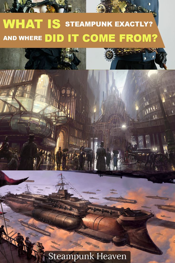 What is Steampunk exactly? And where did it come from?  https://steampunkheaven.net/blogs/steampunk-heaven/what-is-steampunk-exactly-and-where-did-it-come-from