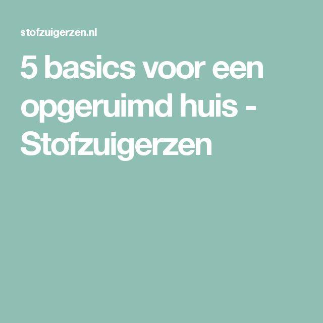 5 basics voor een opgeruimd huis - Stofzuigerzen
