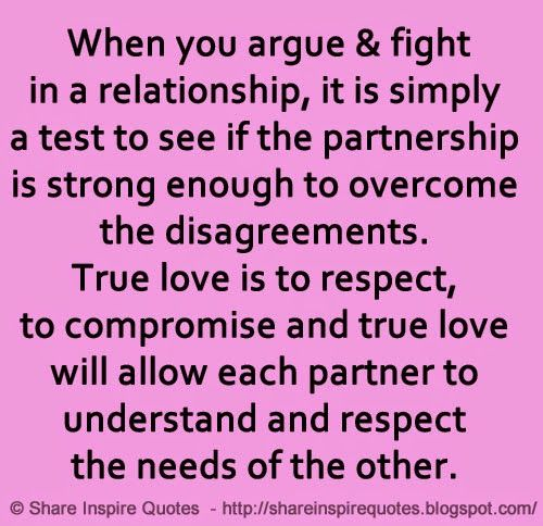 When you argue & fight in a relationship, it is simply a test to see if the partnership is strong enough to overcome the disagreements. True love is to respect, to compromise and true love will allow each partner to understand and respect the needs of the other.   #Relationships #Relationshipslessons #Relationshipsadvice #Relationshipsquotes #quotesonRelationships #Relationshipsquotesandsayings #argue #fight #test #partnership #disagreements #truelove #respect #compromise #shareinspirequotes…