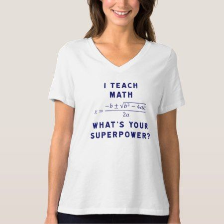 I Teach Math What's Your Superpower? T-Shirt - tap, personalize, buy right now!