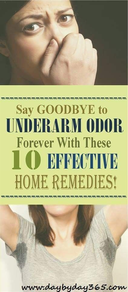 UNBELIEVABLE!!! SAY GOODBYE TO UNDERARM ODOR FOREVER WITH THESE 10 EFFECTIVE HOME REMEDIES!