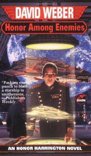 Honor Among Enemies (Honor Harrington #6) by David Weber. $7.99. Author: David Weber. Publisher: Baen (June 1, 1997)