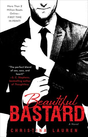 Beautiful Bastard by Christina Lauren **** Whip-smart, hardworking, and on her way to an MBA, Chloe Mills has only one problem: her boss, Bennett Ryan. He's exacting, blunt, inconsiderate—and completely irresistible. A Beautiful Bastard.