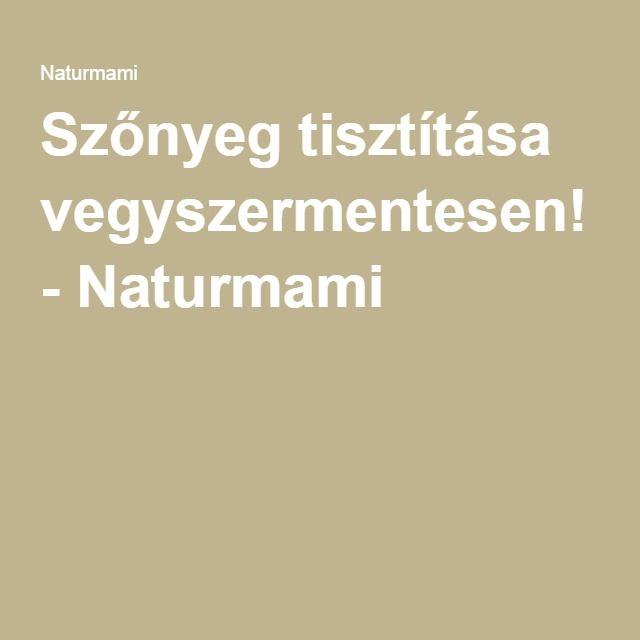 Szőnyeg tisztítása vegyszermentesen! - Naturmami