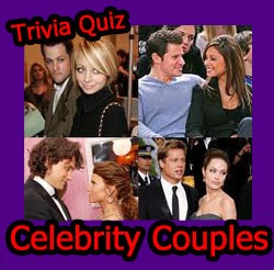 Celebrity Couples Quiz! See how well you know your celebrity Couples!