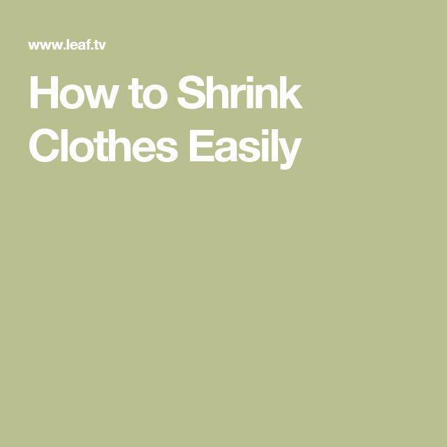 How to Shrink Clothes Easily