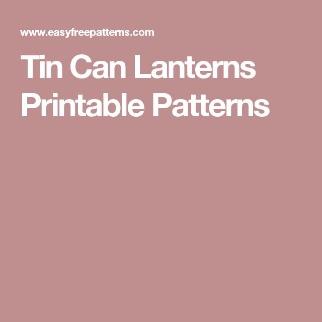 25+ Best Ideas About Tin Can Lanterns On Pinterest