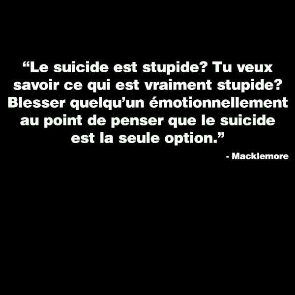 Le suicide est stupide