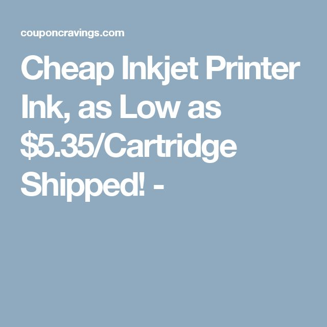Cheap Inkjet Printer Ink, as Low as $5.35/Cartridge Shipped! -