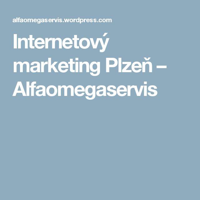 Internetový marketing Plzeň – Alfaomegaservis