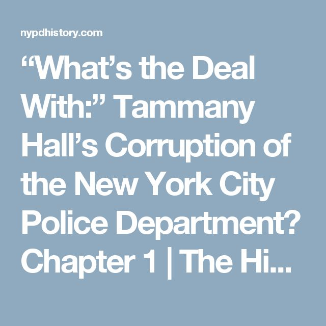 """What's the Deal With:"" Tammany Hall's Corruption of the New York City Police Department? Chapter 1 