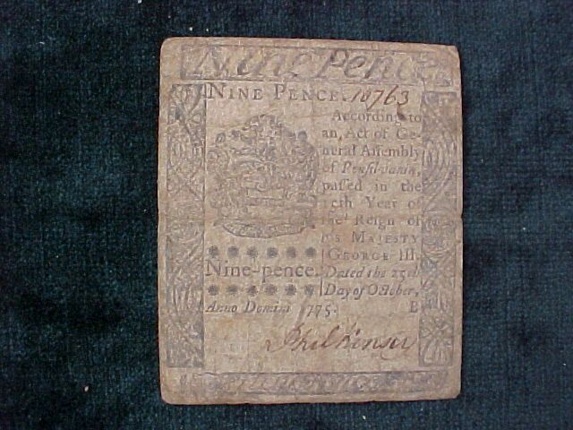 "An Rare authentic example of American Colonial Continental Currency of the 18th Century. Denomination: Nine Pence Colony: Pennsylvania Date: October 25, 1775 Printed by: HALL & SELLERS ""To Counterfeit"