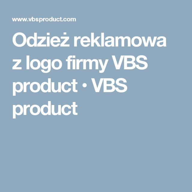 Odzież reklamowa z logo firmy VBS product • VBS product