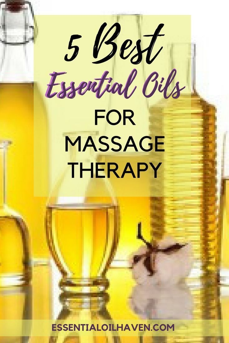 The 5 Best Essential Oils For Massage Therapy How To Use Them
