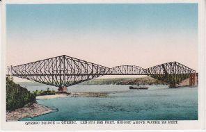 International Fine Art Postcard - Quebec Bridge, Quebec. Length 3329 feet. Height above water 150 feet - 890