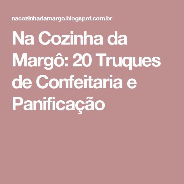 Na Cozinha da Margô: 20 Truques de Confeitaria e Panificação