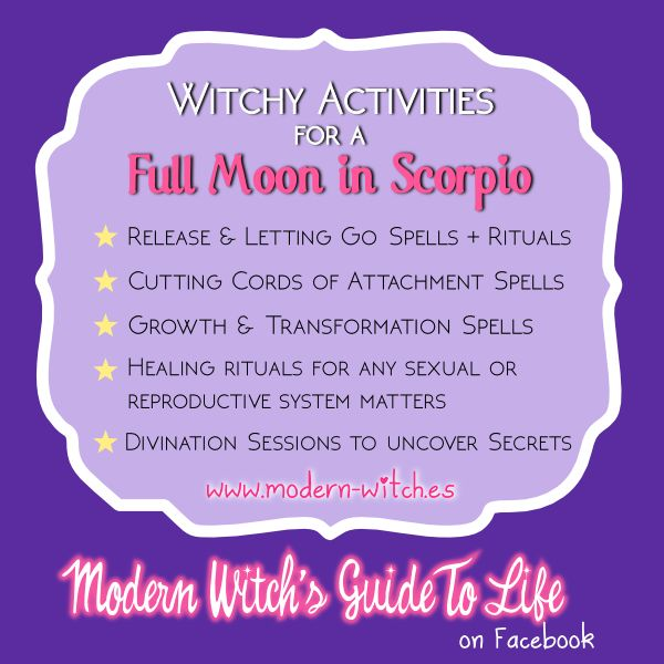 ∆ Moon Magick... ★ The Best kinds of Magic to work on a Full Moon in Scorpio ★
