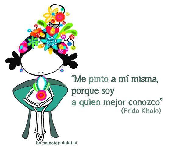 """""""Soy a quien mejor conozco"""" declara Frida Kahlo en esta frase ilustrada y compartida por Muxote Potolo Baty da la clave para ser fiel a uno mismo, trabajar sobre el propio estar siendo…"""