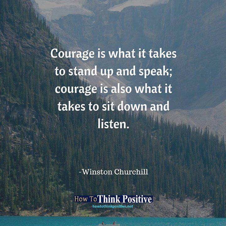 Courage is what it takes to stand up and speak; courage is also what it takes to…
