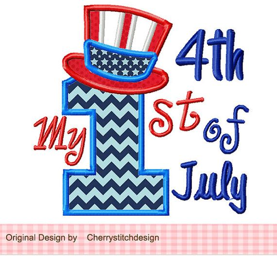 My 1st 4th of July 02 applique design -patriotic digital applique -4x4 5x7 6x10-Machine Embroidery Applique Design