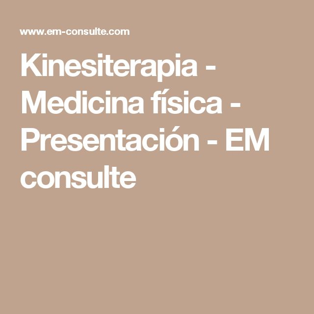 Kinesiterapia - Medicina física - Presentación - EM consulte