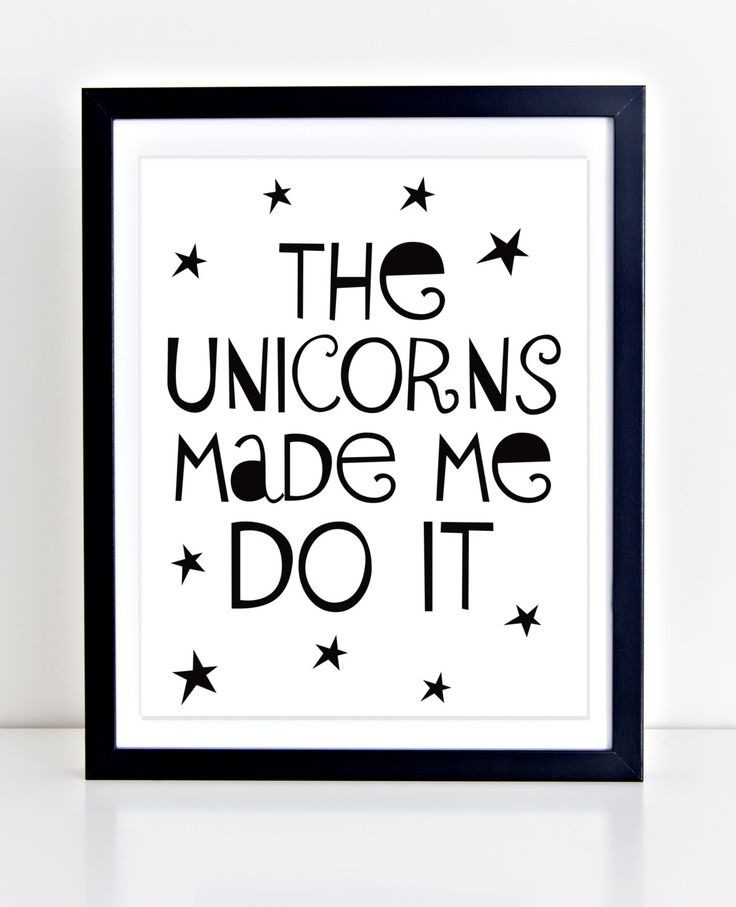Unicorn Printable, Playroom Decor, Typography Print, The Unicorns Made Me Do It, Black and White Nursery Art, Nursery Quote, Unicorn Print by DuneStudio on Etsy                                                                                                                                                                                 More