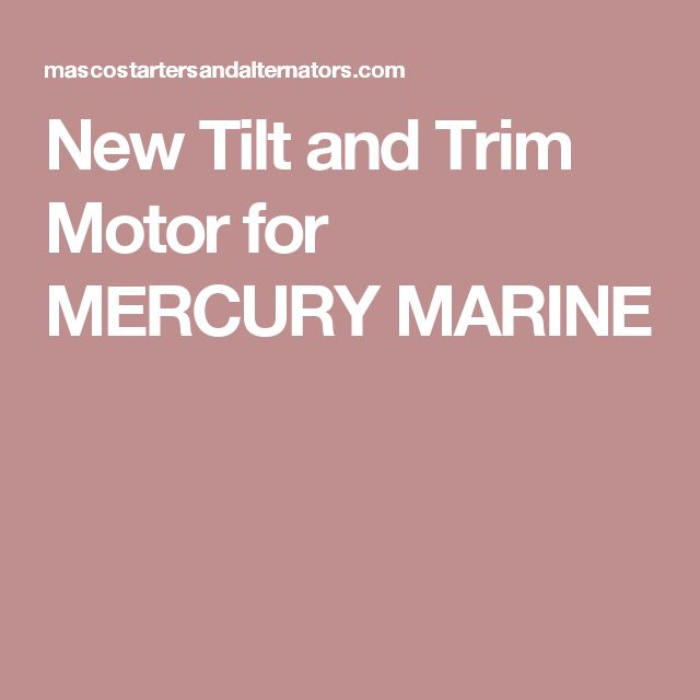 New Tilt and Trim Motor for MERCURY MARINE