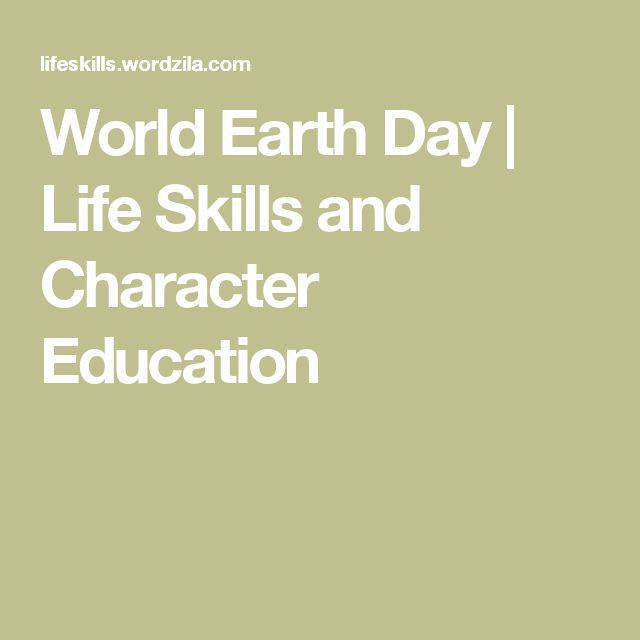 World Earth Day   Life Skills and Character Education