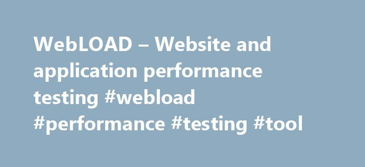 WebLOAD – Website and application performance testing #webload #performance #testing #tool http://mauritius.nef2.com/webload-website-and-application-performance-testing-webload-performance-testing-tool/  # WebLOAD Free Edition Experience enterprise scale load testing now! WebLOAD s IDE offers correlation, parameterization, response validation, messaging, native JavaScripting and debugging. A Load Generation Console generates massive virtual user load locally and on the cloud, on Windows or…