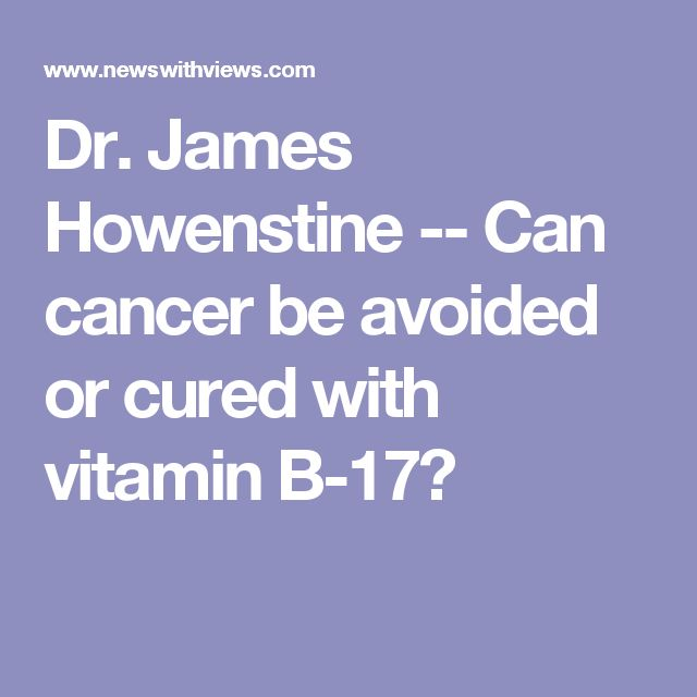 Dr. James Howenstine -- Can cancer be avoided or cured with vitamin B-17?