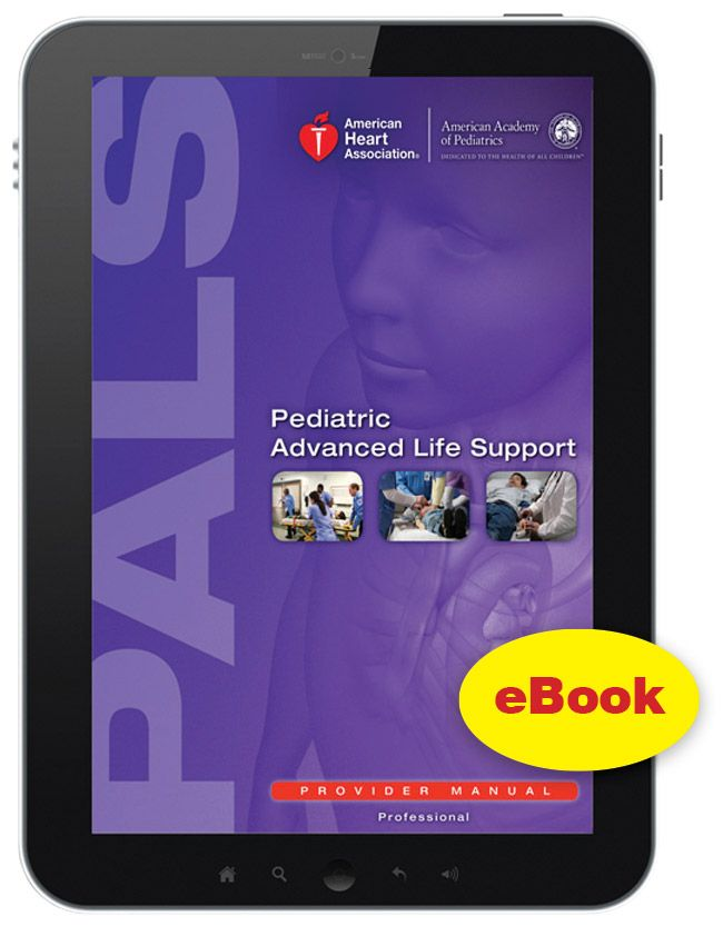 eBook Edition: Pediatric Advanced Life Support (PALS) Provider Manual - http://www.rstm.co.za/products/aha/ebook-edition-pediatric-advanced-life-support-pals-provider-manual/