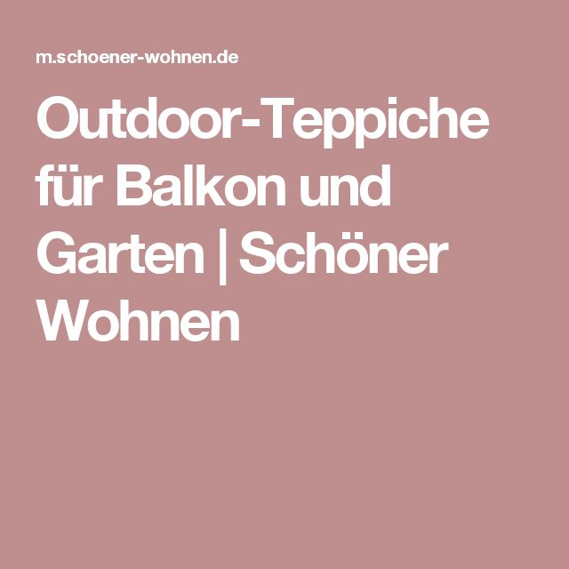 The 25+ Best Ideas About Outdoor Teppich Balkon On Pinterest ... Outdoor Teppiche Garten Balkon