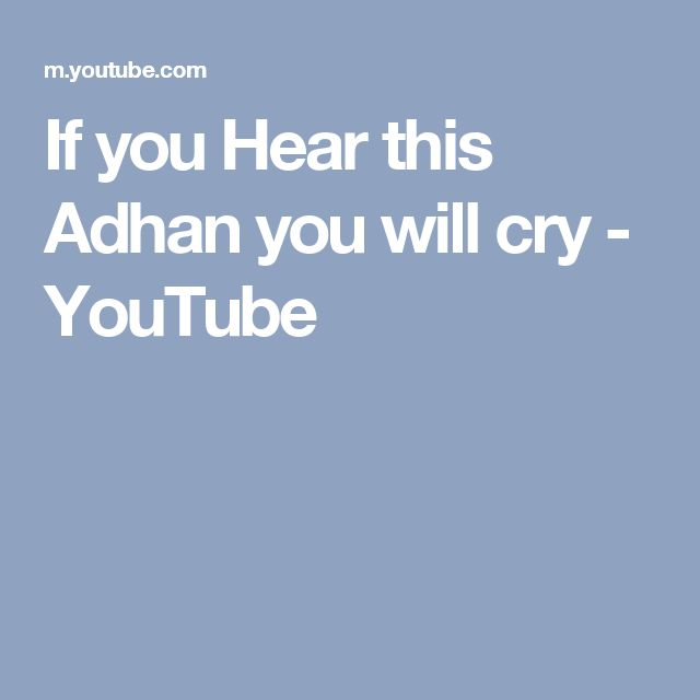 If you Hear this Adhan you will cry - YouTube