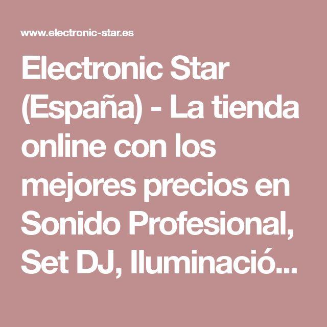 Electronic Star (España) - La tienda online con los mejores precios en Sonido Profesional, Set DJ, Iluminación, Audio Hifi, TV y Equipo de sonido para coche