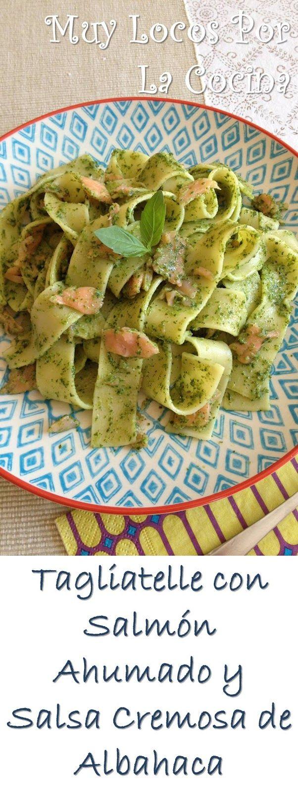 Muy Locos Por La Cocina: Tagliatelle con Salmón Ahumado y Salsa Cremosa de Albahaca