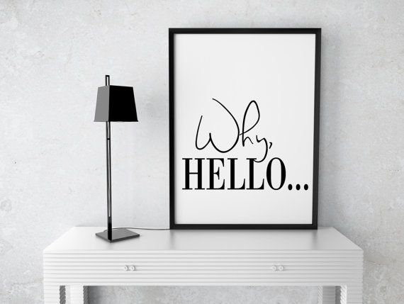 Black and white prints Gift Why Hello Poster by PrintFusion