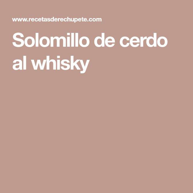 Solomillo de cerdo al whisky