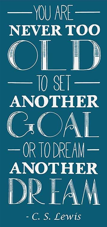"""C. S. Lewis   quote   """"You are never too old to set another goal or dream another dream""""  Handlettering"""