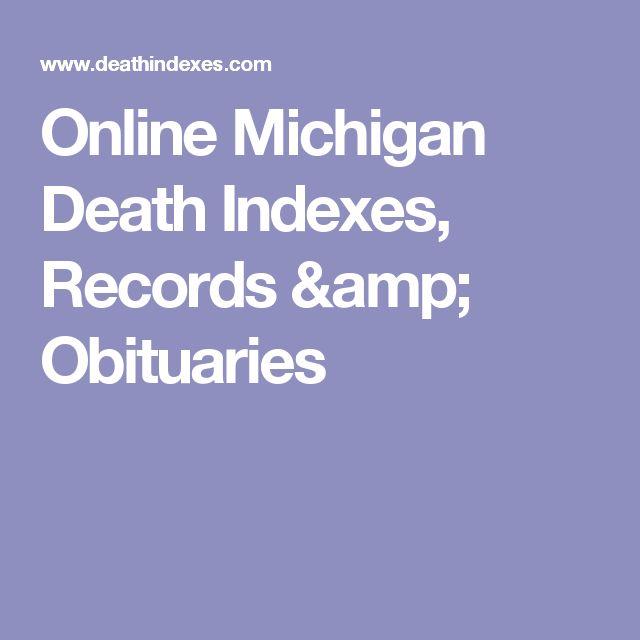 Online Michigan Death Indexes, Records & Obituaries