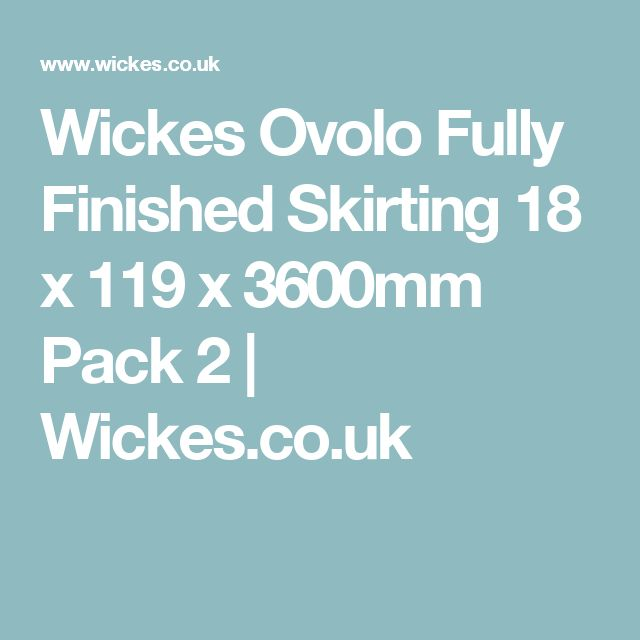 Wickes Ovolo Fully Finished Skirting 18 x 119 x 3600mm Pack 2 | Wickes.co.uk